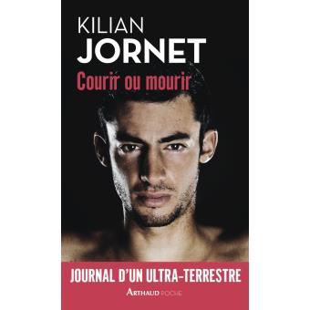 Courir ou mourir Kilian Jornet